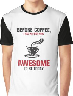 Coffee is Awesome Graphic T-Shirt
