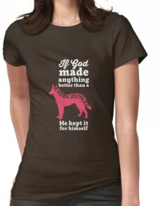 If God Made Anything Better Womens Fitted T-Shirt