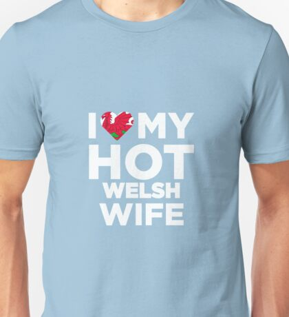 I Love My Hot Welsh Wife Unisex T-Shirt