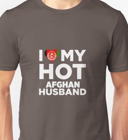 I Love My Hot Afghan Husband Unisex T-Shirt