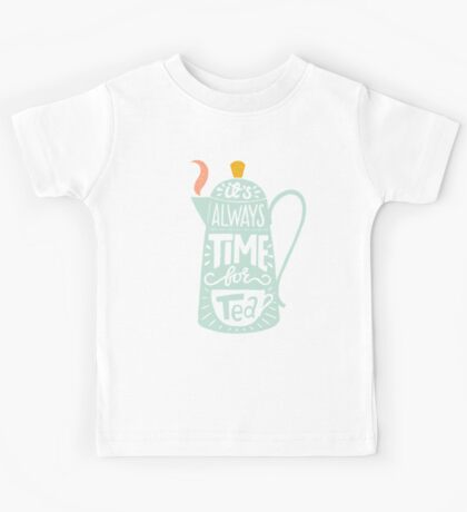 Tea saying Kids Tee