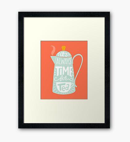 Tea saying Framed Print