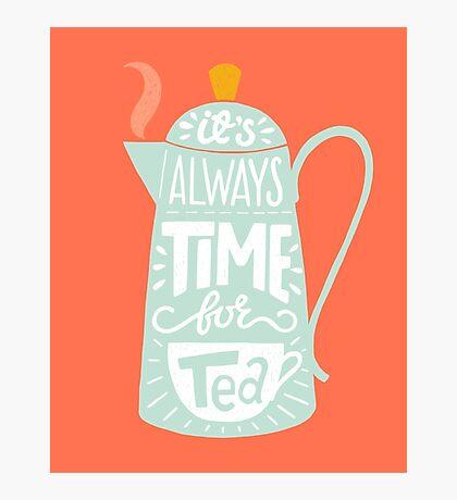Tea saying Photographic Print