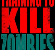 Training to KILL ZOMBIES by Penelope Barbalios