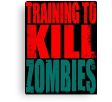 Training to KILL ZOMBIES Canvas Print