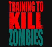 Training to KILL ZOMBIES Unisex T-Shirt