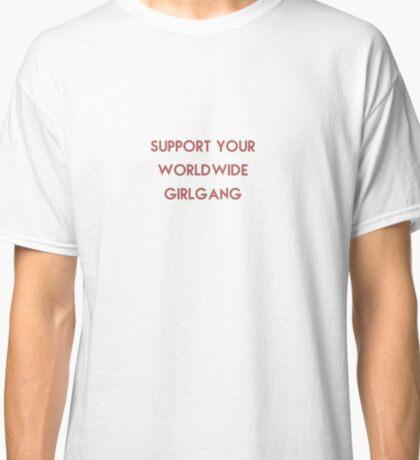 SUPPORT YOUR WORLDWIDE GIRL GANG Classic T-Shirt