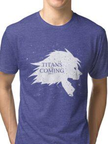 Titans Are... (Light) Tri-blend T-Shirt