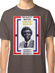 Re-Elect Mayor Goldie Wililson Classic T-Shirt
