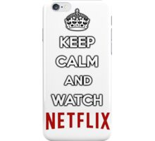 Keep Calm and Watch Netflix iPhone Case/Skin