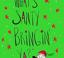 What's SANTY bringing ya? by twisteddoodles
