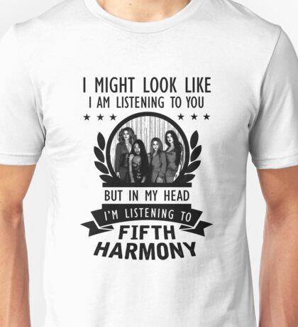 I'M LISTENING TO FIFTH HARMONY Unisex T-Shirt