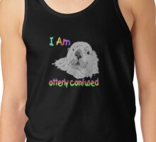 I Am Otterly Confused Tank Top