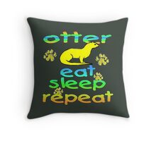 Otter Eat Sleep Repeat Throw Pillow