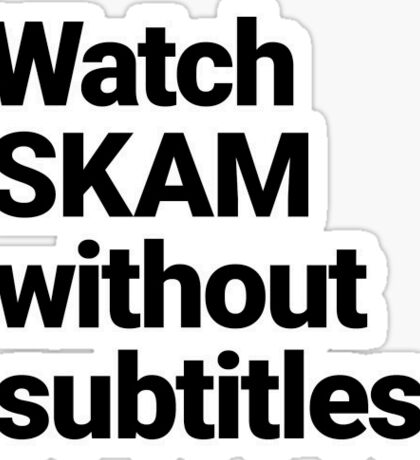 Watch SKAM without subtitles Sticker