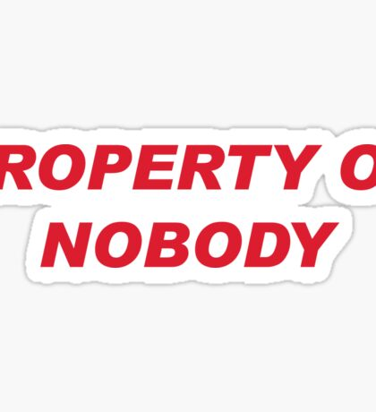 Property of Nobody Sticker