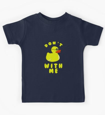 Don't Duck With Me Kids Tee