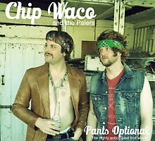 Chip Waco & the Palers by Byrnecore