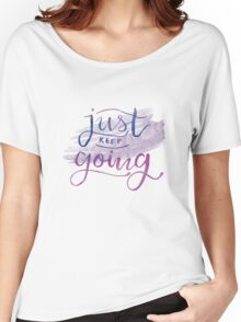 Just Keep Going Women's Relaxed Fit T-Shirt