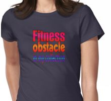 Fitness Obstacle In My Collection Womens Fitted T-Shirt
