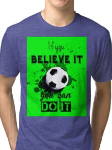 You Can Do It Tri-blend T-Shirt