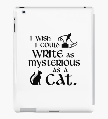 I Wish I Could Write as Mysterious as a Cat - Edgar Allan Poe Quote iPad Case/Skin