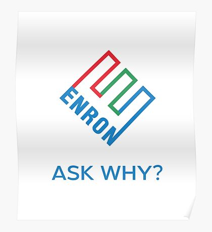 ENRON - ASK WHY? Genuine Slogan  Poster