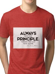 always vote for principle - john quincy adams Tri-blend T-Shirt
