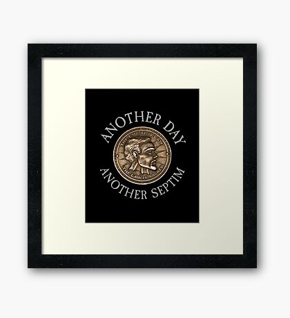 Another Day, Another Septim - Dollar Parody Framed Print