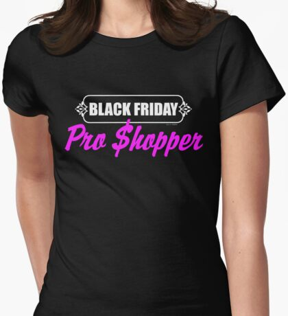 Black Friday Pro Shopper Womens Fitted T-Shirt
