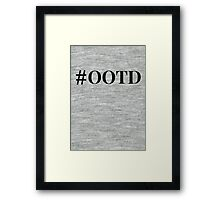 #OOTD (Black Text) Framed Print