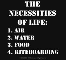 The Necessities Of Life: Kiteboarding - White Text by cmmei
