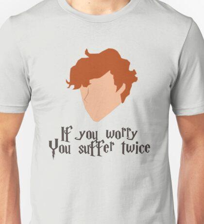 If you worry, you suffer twice Unisex T-Shirt