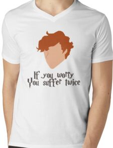 If you worry, you suffer twice Mens V-Neck T-Shirt