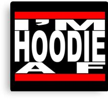I'm Hoodie AF - white letters Canvas Print
