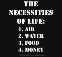 The Necessities Of Life: Money - White Text by cmmei
