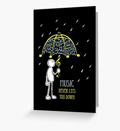 Music Never Lets You Down Greeting Card