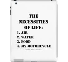The Necessities Of Life: My Motorcycle - Black Text iPad Case/Skin