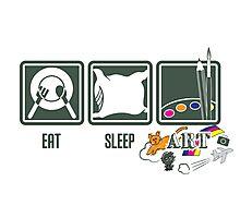 Eat Sleep ART Photographic Print