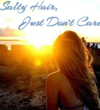 Salty Hair Just Don't Care Sticker
