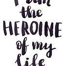I am a heroine of my life by Anastasiia Kucherenko