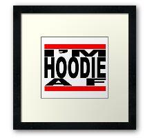 I'm Hoodie AF - black letters Framed Print