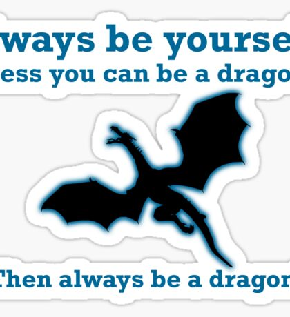 It is better to be a Dragon Sticker