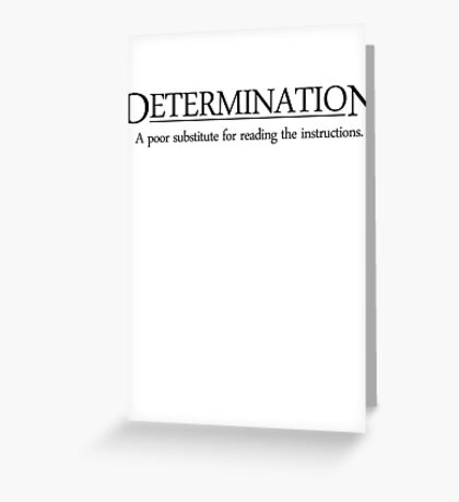Determination A poor substitute for reading the instructions Greeting Card