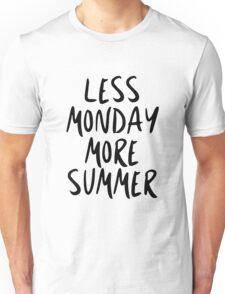 Less Monday, More Summer Unisex T-Shirt
