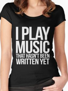 I play music that hasn't been written yet Women's Fitted Scoop T-Shirt