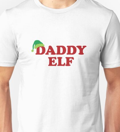 Daddy Elf Unisex T-Shirt