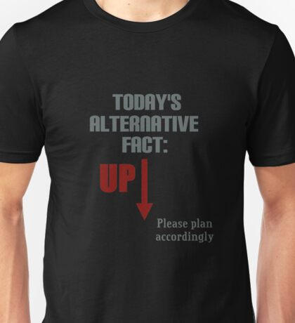 Today's Alternative Fact Unisex T-Shirt