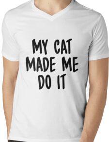 My cat made me do it Mens V-Neck T-Shirt