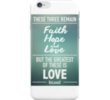 Faith Hope and Love iPhone Case/Skin